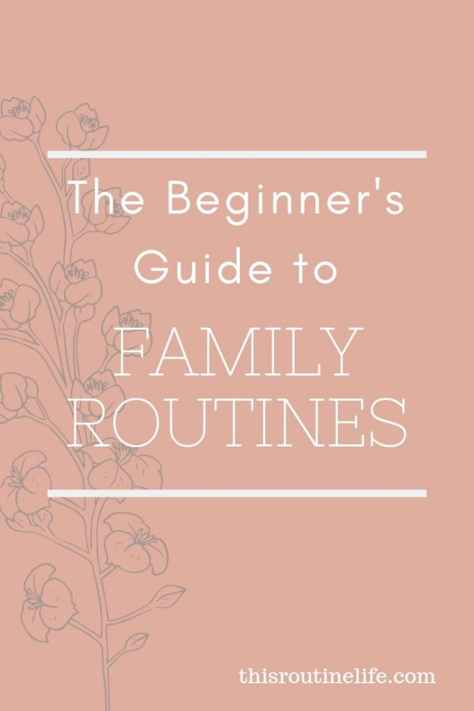 The Beginners Guide to Family Routines