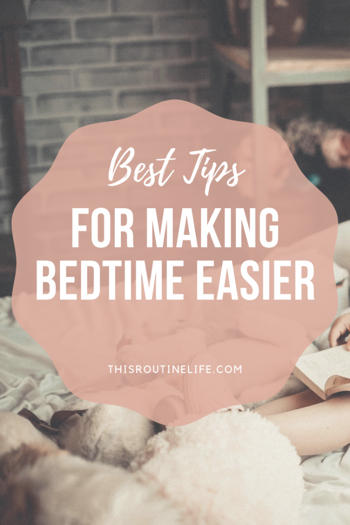 Best Tips for Making Bedtime Easier