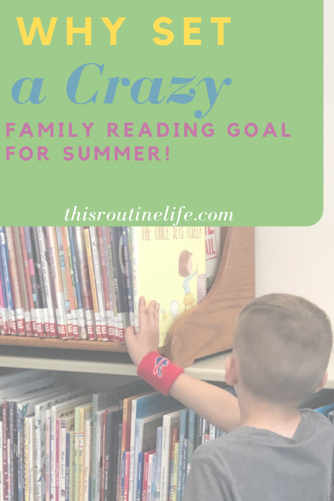 Why Set a Crazy Family Reading Goal for Summer!