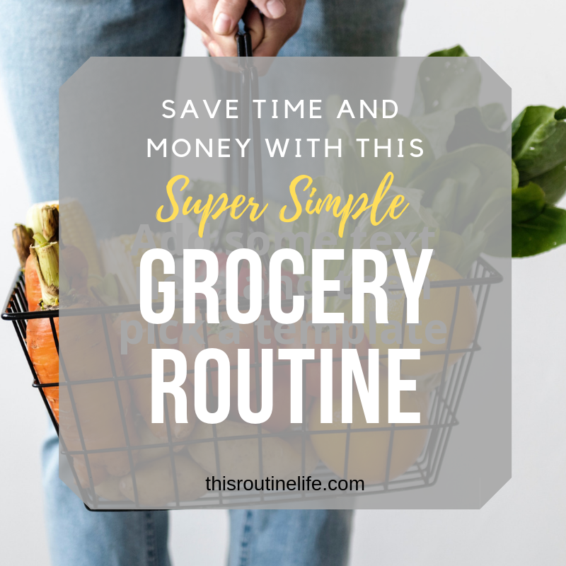 Super Simple Grocery Shopping Routine that Saves you Time and Money
