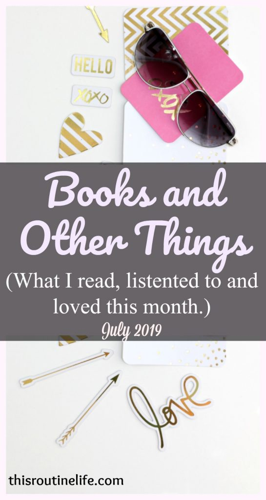 Books and Other Things - What I read, listened to and loved this month.