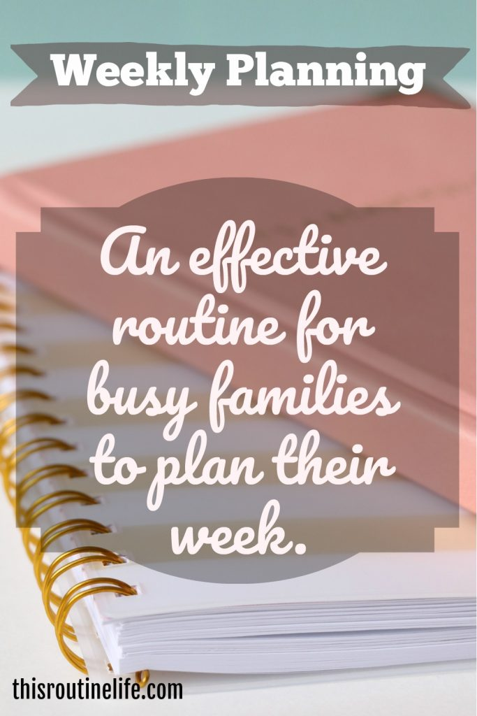 An effective routine for busy families to plan their week.