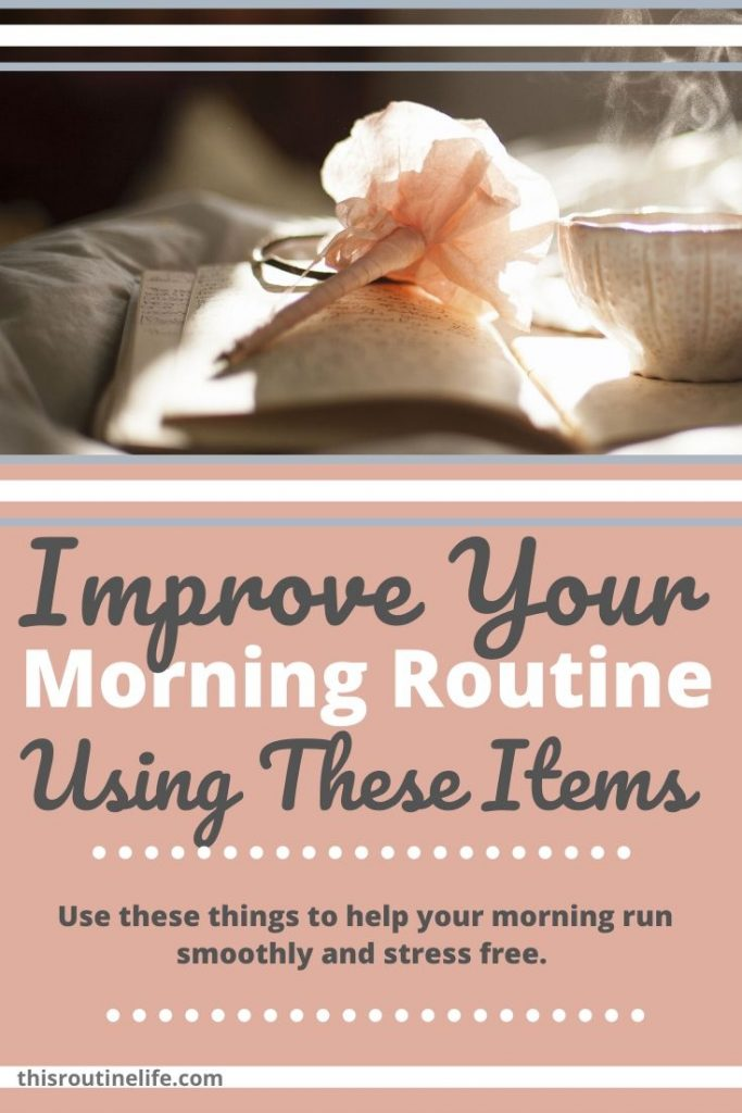 Improve Your Morning Routine Using These Items