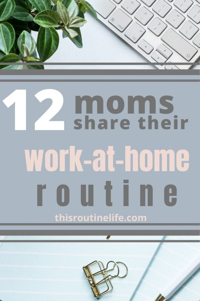 12 moms share their work-at-home routine