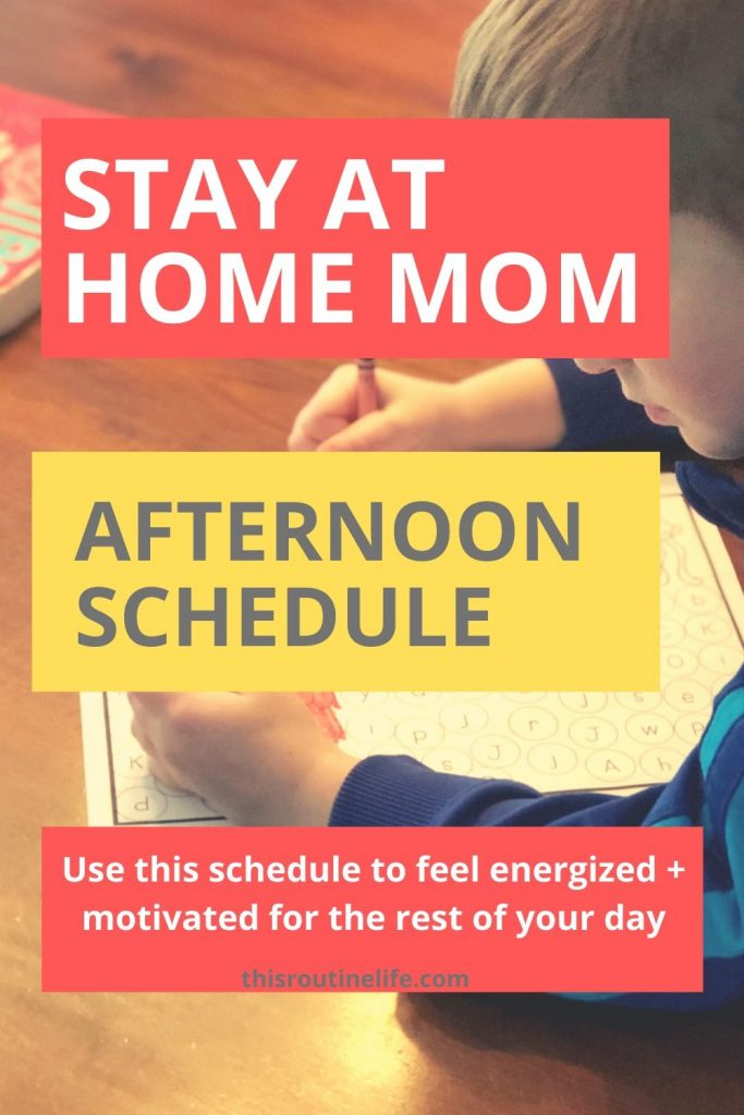 Stay at Home Mom Afternoon Schedule