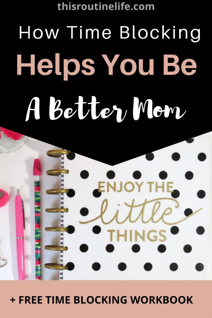 How Time Blocking Helps You Be a Better Mom
