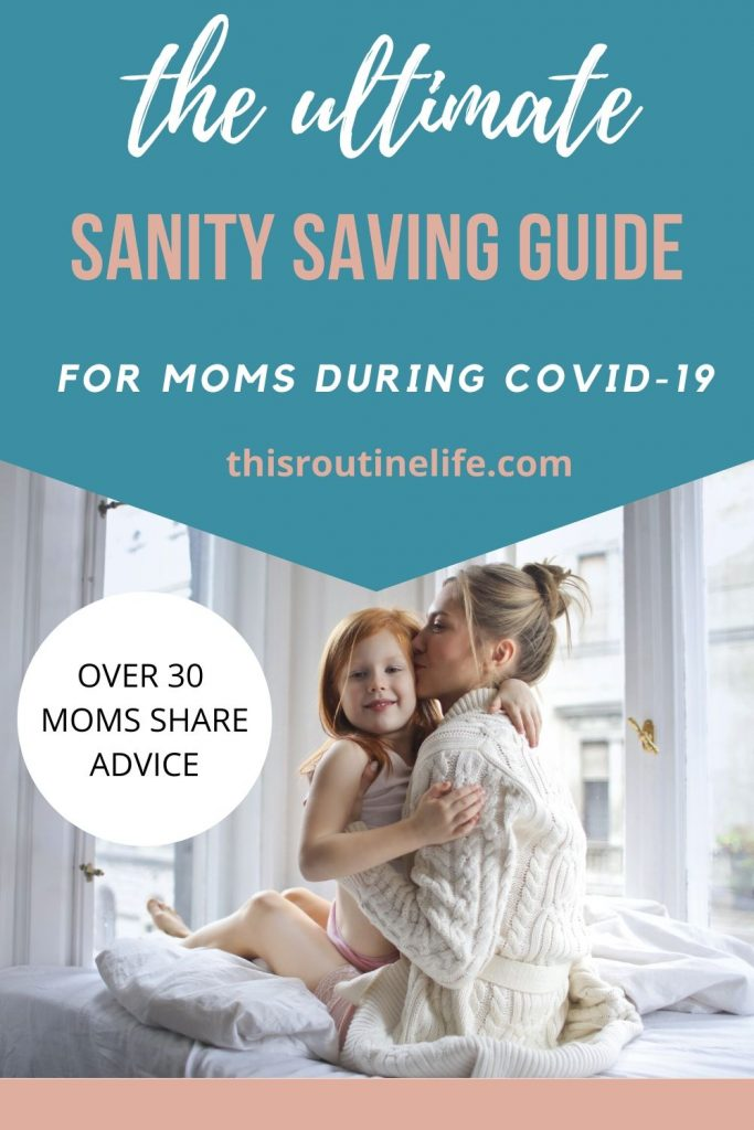 The Ultimate Sanity Saving Guide for Moms During Covid-19