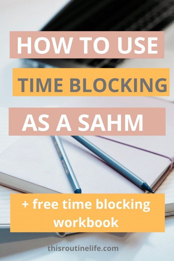 How to use Time Blocking as a SAHM