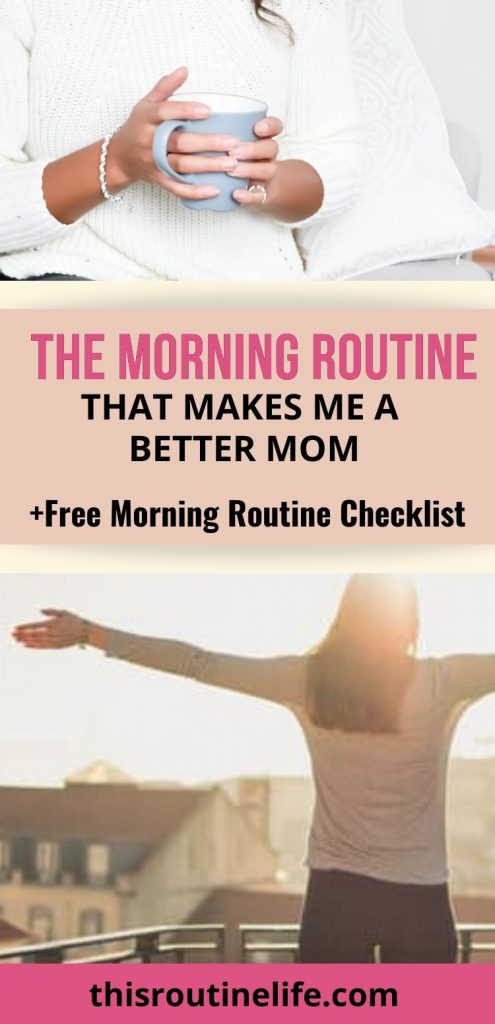 The Morning Routine That Makes Me a Better Mom + Free Morning Routine Checklist