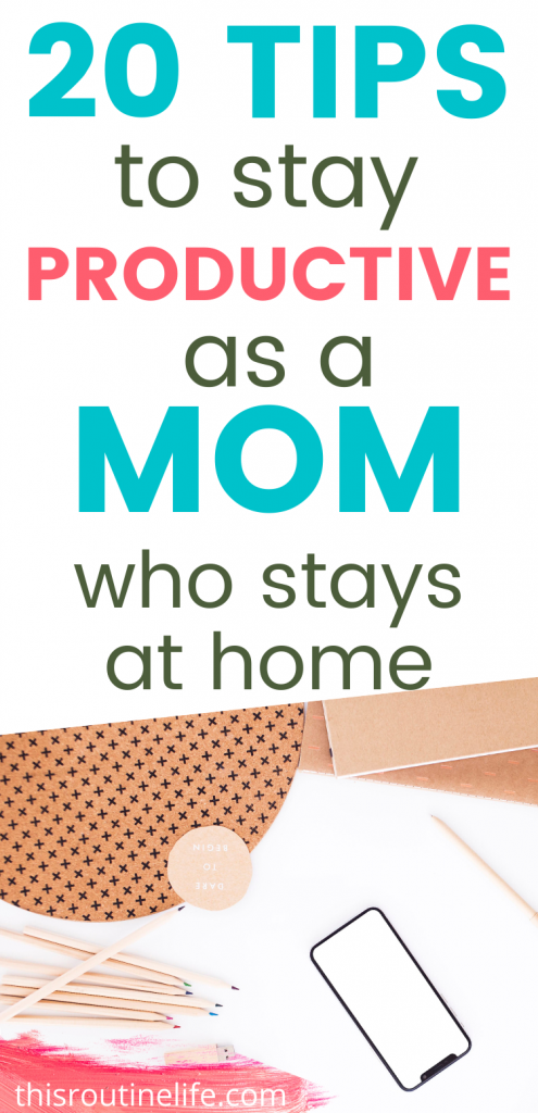 20 Tips to Stay Productive as a Mom who stays home