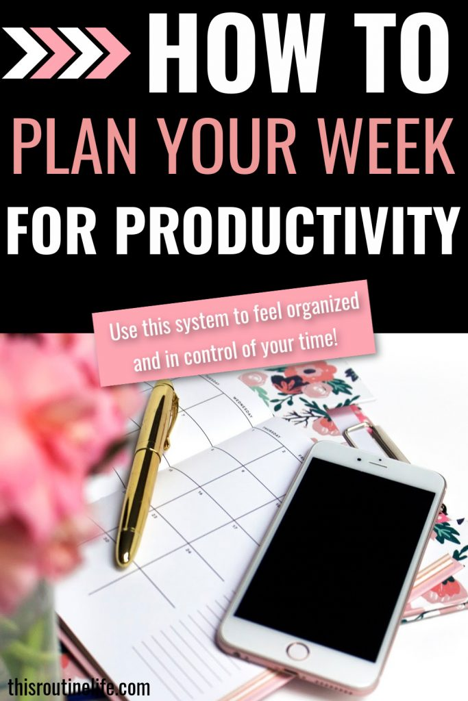 How To Plan Your Week for Productivity - Use this system to feel organized and in control of your time.