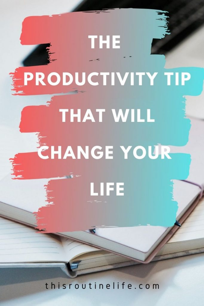 The Productivity Tip That Will Change Your Life  Time Management