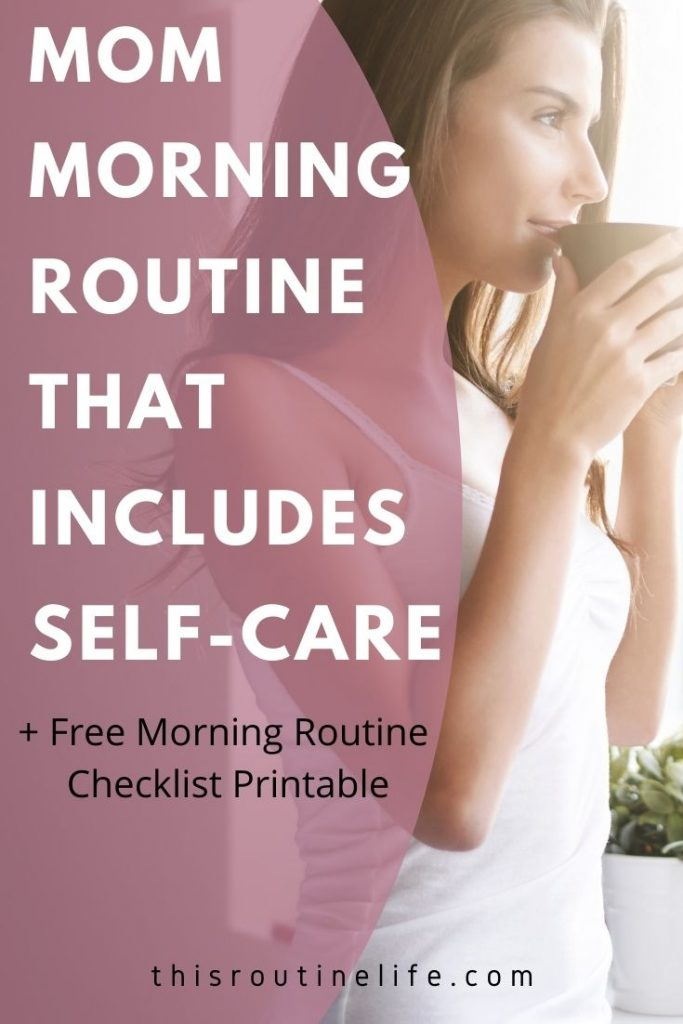 Mom Morning Routine That Includes Self-Care + Free Morning Routine Checklist Printable
