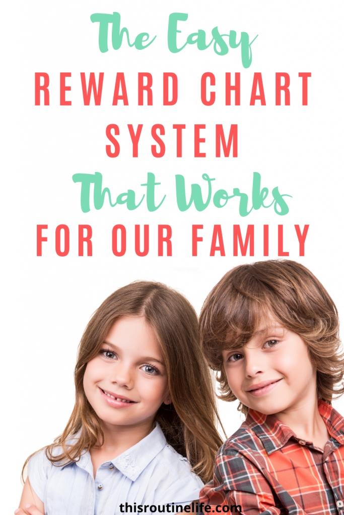 The Easy Reward Chart System That Works For Our Family with a picture of a boy and girl that look happy